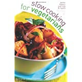 Slow Cooking for Vegetariansby Annette Yates