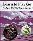 img - for Learn to Play Go, Vol. 3: The Dragon Style book / textbook / text book