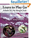 The Dragon Style (Learn to Play Go Vo...