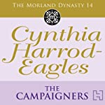 Dynasty 14: The Campaigners (       UNABRIDGED) by Cynthia Harrod-Eagles Narrated by Terry Wale