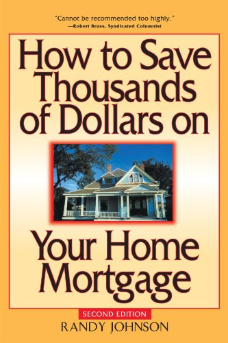 How to Save Thousands of Dollars on Your Home Mortgage, 2nd Edition