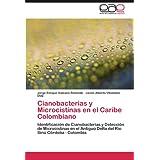 Cianobacterias y Microcistinas en el Caribe Colombiano: Identificación de Cianobacterias y Detección de Microcistinas...