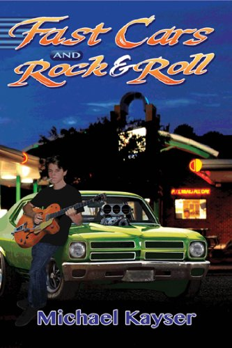 Get your motor running! Hair metal, horsepower and a gearhead's dream in Fast Cars and Rock & Roll (A Deke Jones Romp)  by Michael Kayser!