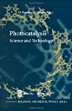 img - for Photocatalysis: Science and Technology (Biological and Medical Physics, Biomedical Engineering) book / textbook / text book