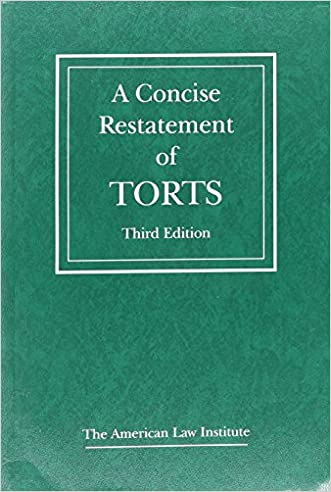 A Concise Restatement of Torts, 3d (American Law Institute) written by The American Law Institute