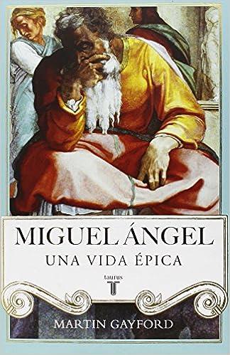 Miguel Ángel, de Martin Gayford