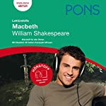 Macbeth - Shakespeare Lektürehilfe. PONS Lektürehilfe - Macbeth - William Shakespeare | Hartmut Kiener