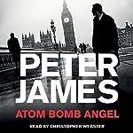 Atom Bomb Angel | Peter James