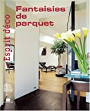 Esprit d�co - Fantaisies de parquet