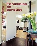 echange, troc Marie-Pierre Dubois Petroff - Esprit déco - Fantaisies de parquet