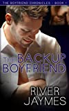 The Backup Boyfriend: The Boyfriend Chronicles - Book 1 (Volume 1)