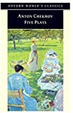 Image of Five Plays: Ivanov, The Seagull, Uncle Vanya, Three Sisters, and The Cherry Orchard (Oxford World's Classics)
