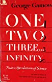 Image of One, two, three ... infinity ;: Facts and speculations of science
