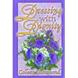 Dressing With Dignity ~ Colleen Hammond