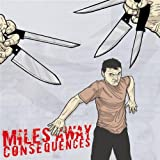 Consequences Miles Away