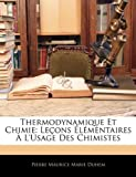 img - for Thermodynamique Et Chimie: Le ons  l mentaires   L'usage Des Chimistes (French Edition) book / textbook / text book