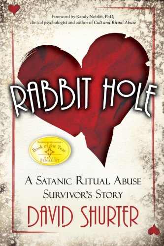 Rabbit Hole: A Satanic Ritual Abuse Survivor's Story