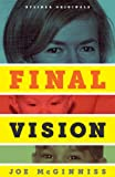 Final Vision: The Last Word on Jeffrey MacDonald (Kindle Single)