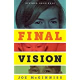 Final Vision: The Last Word on Jeffrey MacDonald (Kindle Single) ~ Joe McGinniss