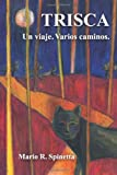 img - for Trisca: Un viaje. Varios caminos (Spanish Edition) book / textbook / text book