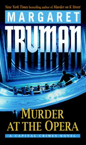 Image for Murder at the Opera: A Capital Crimes Novel (Truman, Margaret, Capital Crimes Series.)