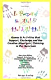 Bruce Honig The Pursuit of the Aha and Ha! Ha! Ha!: Games & Activities That Support, Challenge and Use Creative Thinking (Divergent) in the Classroom