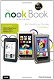Patrick Kanouse The Nook Book: An Unofficial Guide: Everything You Need to Know About the Nook Tablet, Nook Color, and the Nook Simple Touch