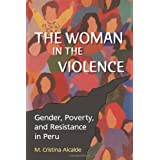 The Woman in the Violence: Gender, Poverty, and Resistance in Peru