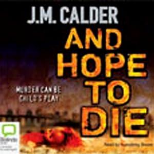 And Hope to Die   [J.M. Calder]
