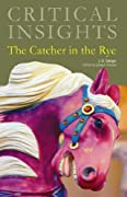 Critical Insights: The Catcher in the Rye by J. D. Salinger cover image