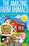 The Amazing Farm Animals: Fun Facts and Pictures for Kids!