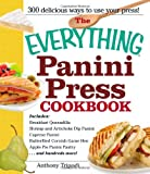 The Everything Panini Press Cookbook (Everything (Cooking))