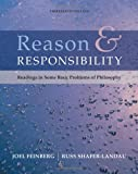 Reason and Responsibility: Readings in Some Basic Problems of Philosophy (Thomson Advantage Books) (0495094927) by Feinberg, Joel