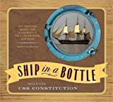 img - for Ship in a Bottle : Build the USS Constitution (September - 2008) book / textbook / text book