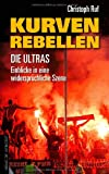 Kurven-Rebellen: Die Ultras - Einblicke in eine widersprüchliche Szene
