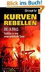 Kurven-Rebellen: Die Ultras - Einblic...