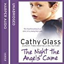 The Night the Angels Came Hörbuch von Cathy Glass Gesprochen von: Denica Fairman