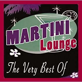 Martini Lounge -The Very Best Of