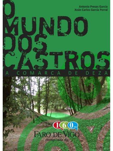 Antonio Presas García - O Mundo dos Castros: A Comarca de Deza (Galician Edition)