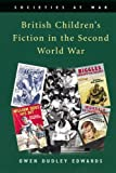 Owen Dudley Edwards British Children's Fiction in the Second World War (Societies at War)