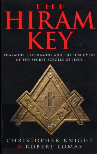 The Hiram Key: Pharoahs,Freemasons and the Discovery of the Secret Scrolls of Christ