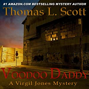 Voodoo Daddy: A Virgil Jones Mystery, Book 1 | [Thomas L. Scott]
