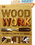 Woodwork: A Step-by-step Photographic...