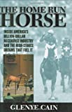 The Home Run Horse: Inside America