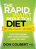 The Rapid Waist Reduction Diet: Get Results Quickly and Safely