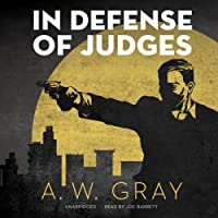 In Defense of Judges: Bino Phillips, Book 2 (       UNABRIDGED) by A. W. Gray Narrated by Joe Barrett