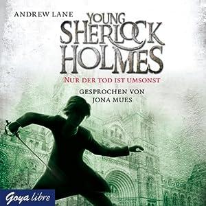 Nur der Tod ist umsonst (Young Sherlock Holmes 4) Hörbuch