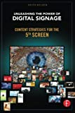 img - for Unleashing the Power of Digital Signage: Content Strategies for the 5th Screen book / textbook / text book