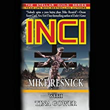 Inci Audiobook by Mike Resnick, Tina Gower Narrated by Corey Gagne