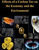 img - for Effects of a Carbon Tax on the Economy and the Environment book / textbook / text book